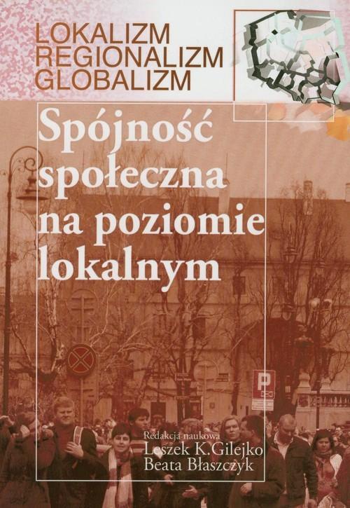 okładka Spójność społeczna na poziomie lokalnym, Książka  