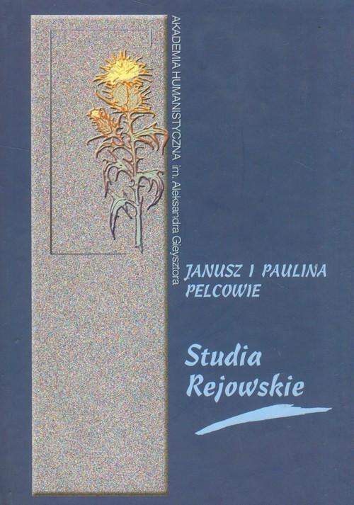 okładka Studia Rejowskie, Książka   Janusz Pelc, Paulina Pelc
