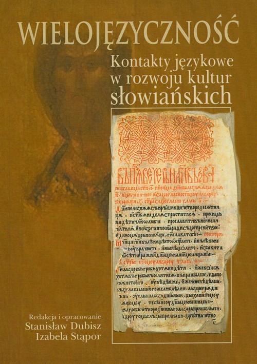 okładka Wielojęzyczność Kontakty językowe w rozwoju kultur słowiańskich, Książka  