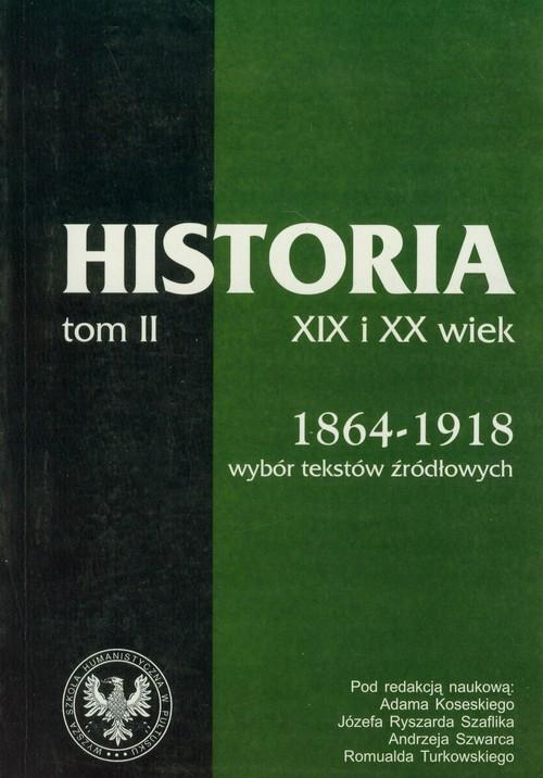 okładka Źródła do dziejów Polski w XIX i XX wieku Tom II Lata 1864-1918, Książka  