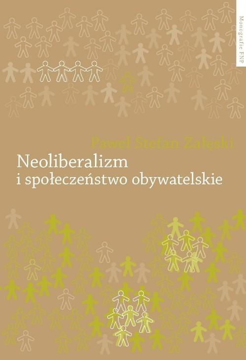 okładka Neoliberalizm i społeczeństwo obywatelskie, Książka | Paweł Stefan Załęski
