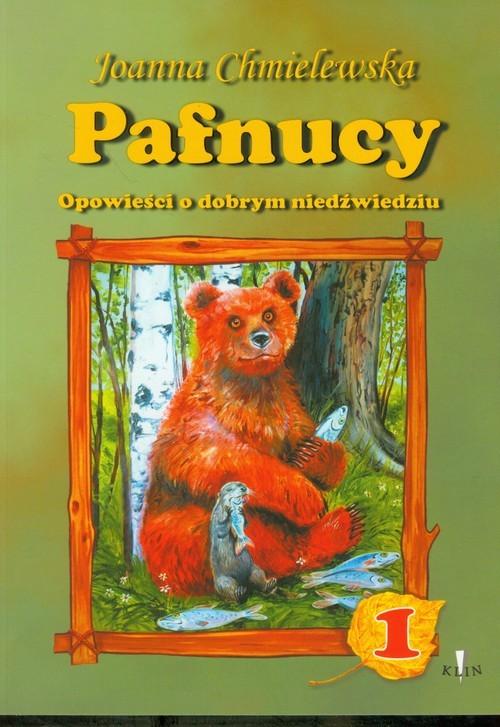 okładka Pafnucy 1 Opowieści o dobrym niedźwiedziu, Książka | Chmielewska Joanna