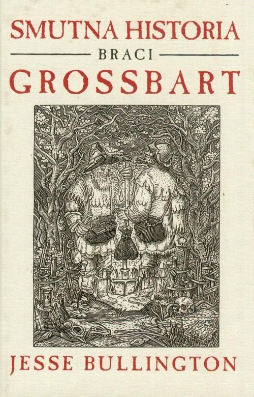 okładka Smutna historia braci Grossbart, Książka   Bullington Jesse