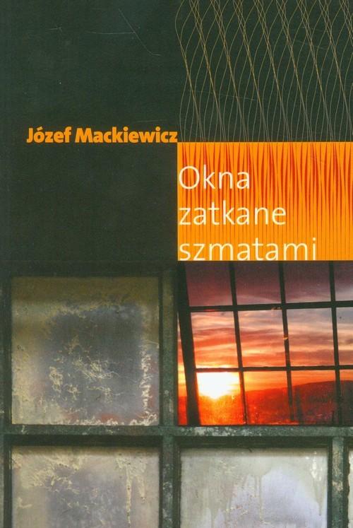 okładka Okna zatkane szmatami, Książka | Mackiewicz Józef