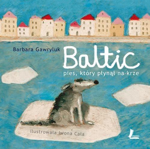 okładka Baltic Pies, który płynął na krze, Książka | Gawryluk Barbara
