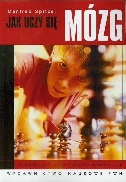 okładka Jak uczy się mózgksiążka      Spitzer Manfred