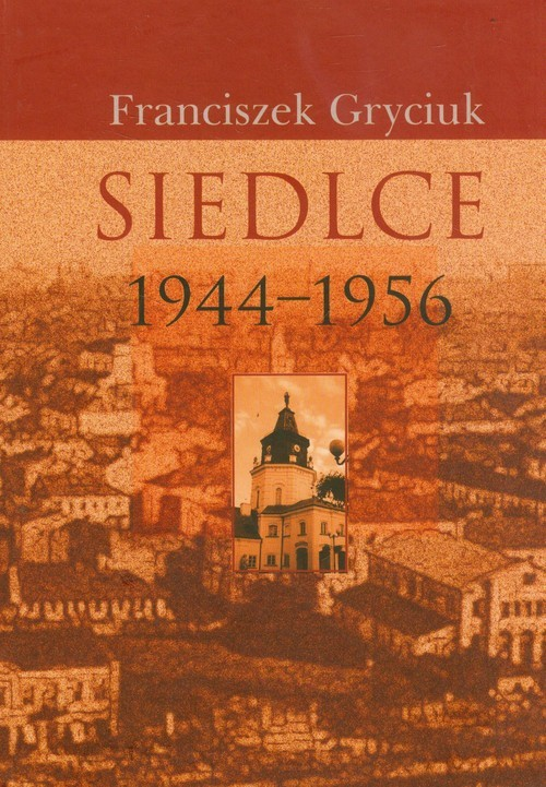 okładka Siedlce 1944-1956, Książka | Gryciuk Franciszek