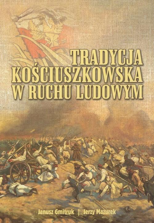 okładka Tradycja kościuszkowska w ruchu ludowym, Książka | Janusz Gmitruk, Jerzy Mazurek