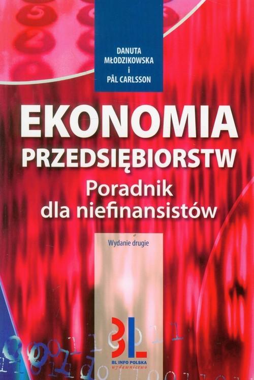 okładka Ekonomia przedsiębiorstw Poradnik dla niefinansistów, Książka | Danuta Młodzikowska, Pal Carlsson