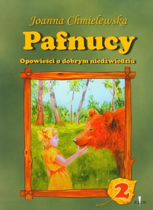okładka Pafnucy 2 Opowieści o dobrym niedźwiedziu, Książka | Chmielewska Joanna