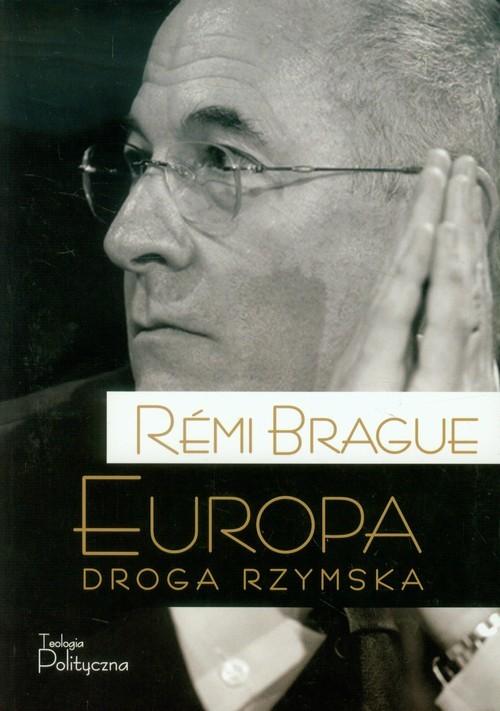 okładka Europa Droga rzymska, Książka | Brague Remi