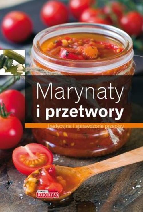 okładka Marynaty i przetwory tradycyjne i sprawdzone przepisy, Książka | Bąk Jolanta