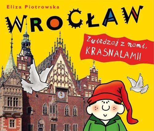 okładka Wrocław Zwiedzaj z nami krasnalami, Książka | Piotrowska Eliza