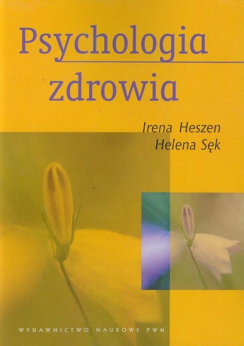 okładka Psychologia zdrowia, Książka | Irena  Heszen, Helena  Sęk