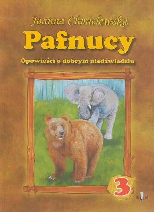 okładka Pafnucy Opowieści o dobrym niedźwiedziu część 3, Książka | Chmielewska Joanna