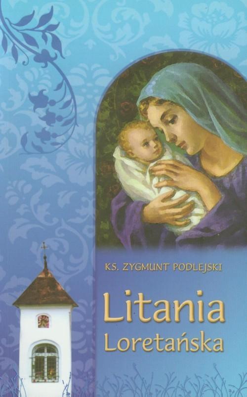 okładka Litania Loretańska, Książka | Zygmunt  Podlejski