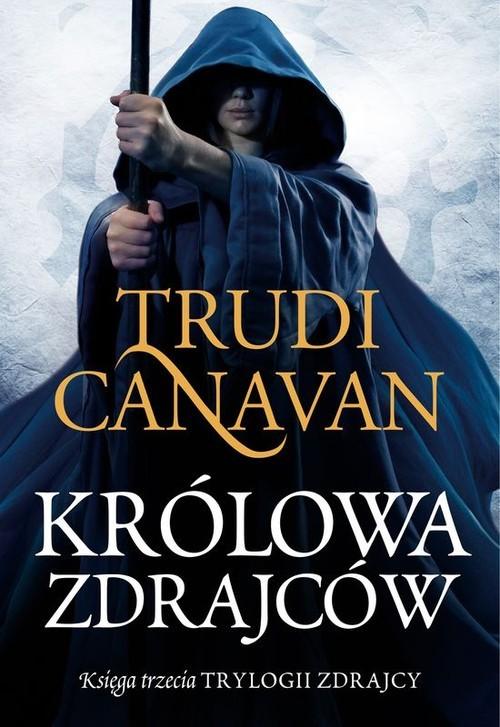 okładka Królowa zdrajców Księga trzecia Trylogii Zdrajcy, Książka | Canavan Trudi