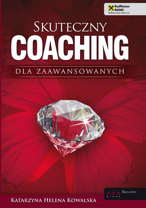 okładka Skuteczny coaching dla zaawansowanych, Książka | Katarzyna Helena Kowalska