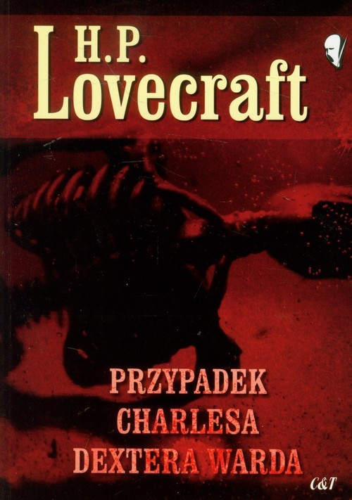 okładka Przypadek Charlesa Dextera Warda, Książka | Lovecraft H.P.