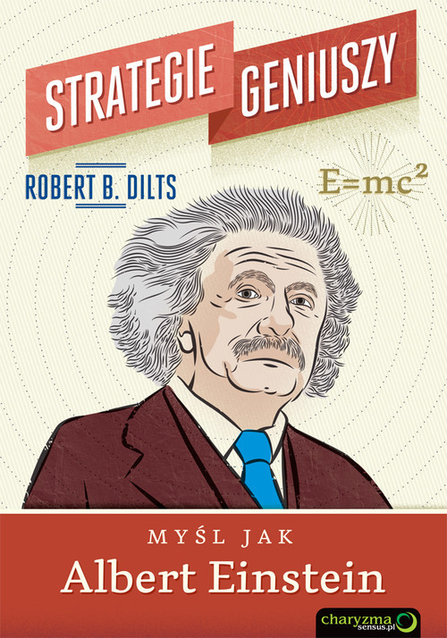 okładka Strategie geniuszy Myśl jak Albert Einstein, Książka   Robert B. Dilts