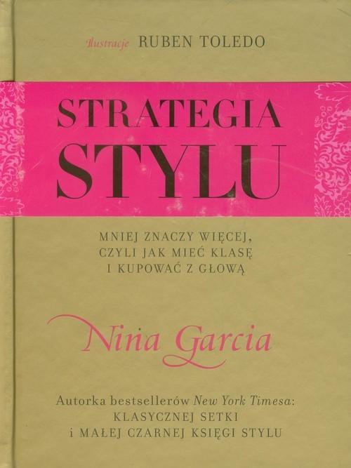 okładka Strategia stylu, Książka   Garcia Nina