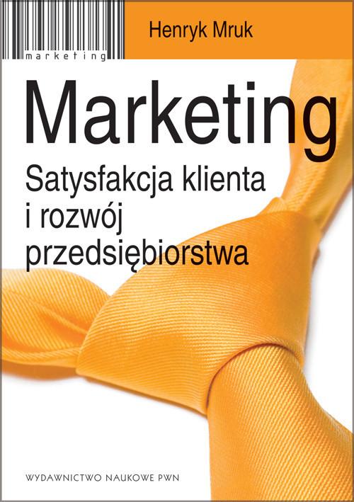 okładka Marketing Satysfakcja klienta i rozwój przedsiębiorstwa., Książka | Mruk Henryk