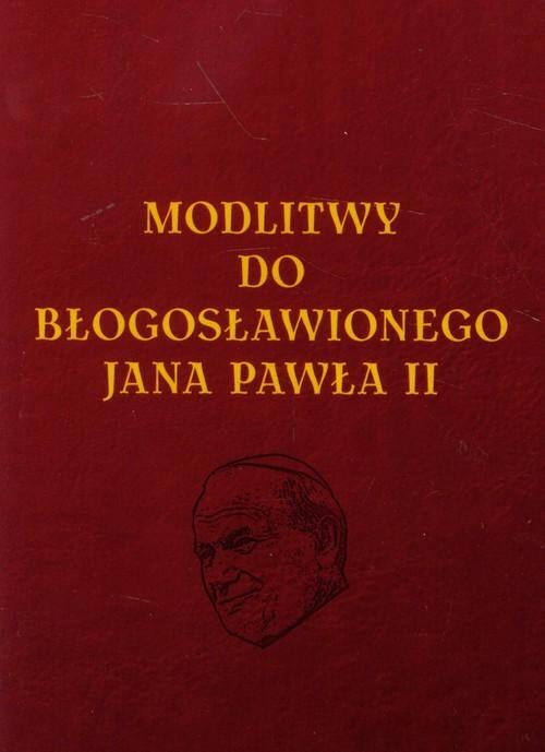okładka Modlitwy do Błogosławionego Jana Pawła II, Książka | Tkaczyk Lech