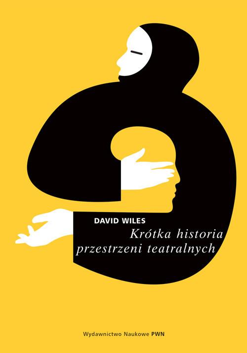 okładka Krótka historia przestrzeni teatralnychksiążka |  | Wiles David