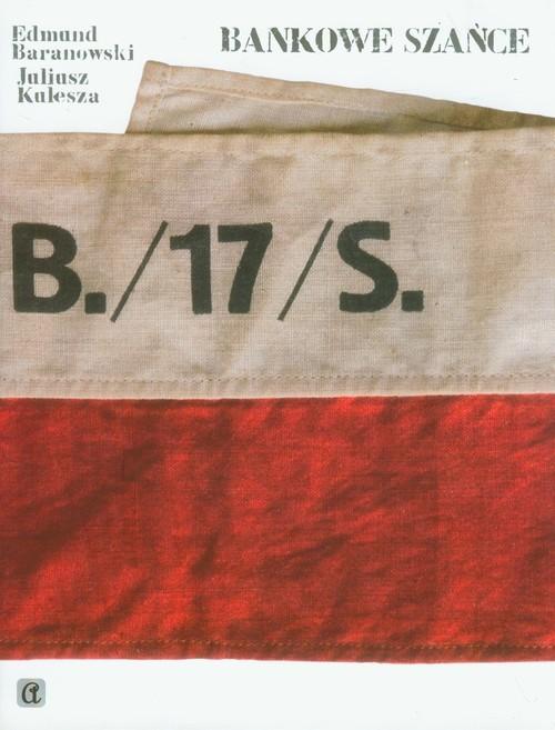 okładka Bankowe szańce, Książka | Edmund Baranowski, Juliusz Kulesza