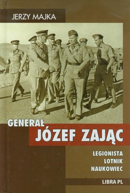 okładka Generał Józef Zając Legionista Lotnik Naukowiec, Książka | Majka Jerzy