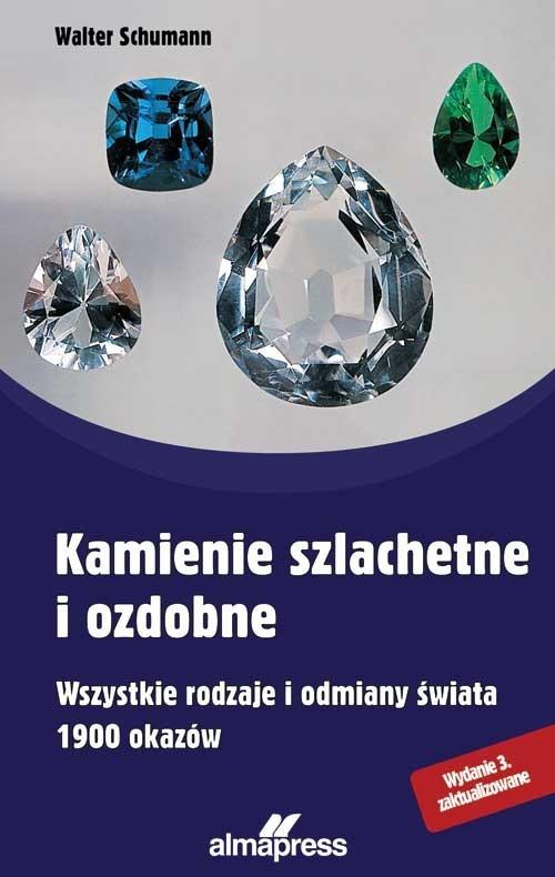 okładka Kamienie szlachetne i ozdobne Wszystkie rodzaje i odmiany świata, 1900 okazów, Książka | Schumann Walter