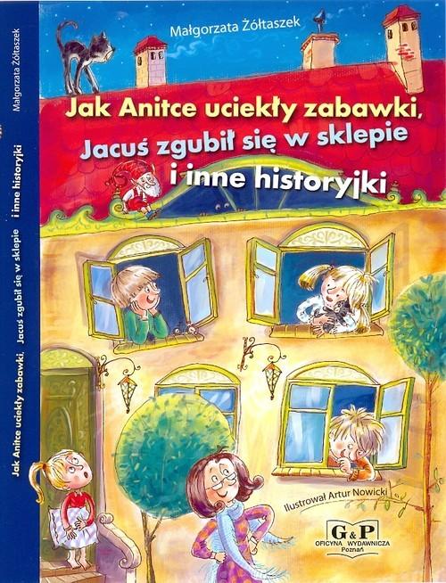 okładka Jak Anitce uciekły zabawki, Jacuś zgubił się w sklepie i inne historyjki, Książka | Żółtaszek Małgorzata