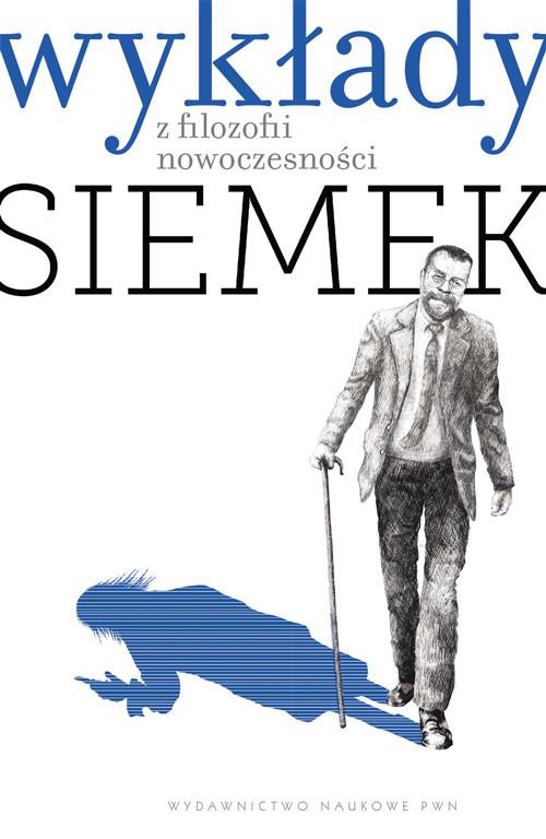 okładka Wykłady z filozofii nowoczesnościksiążka |  | Marek J.  Siemek