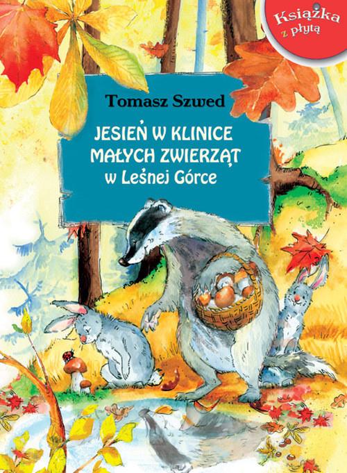 okładka Jesień w Klinice Małych Zwierząt w Leśnej Górce z płytą CD, Książka | Szwed Tomasz