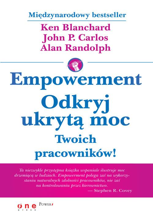 okładka Empowerment Odkryj ukrytą moc Twoich pracowników!, Książka | Ken Blanchard, John P. Carlos, Alan Randolph