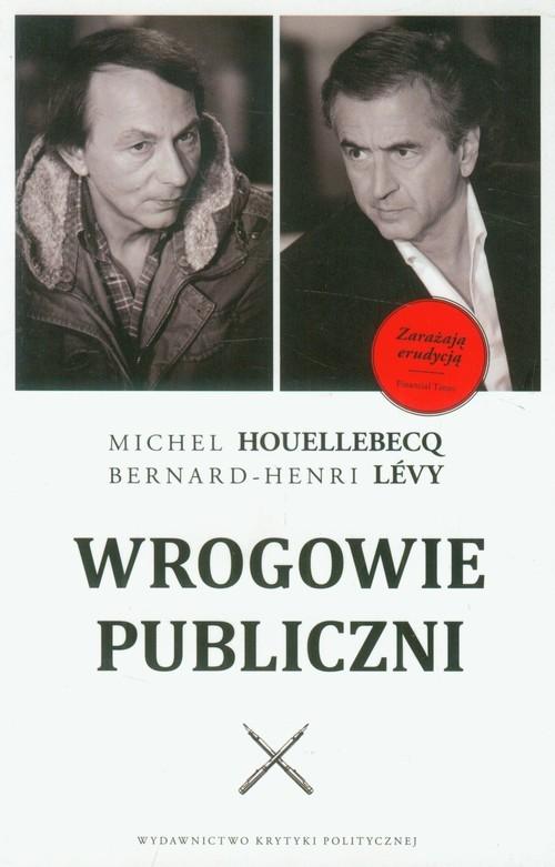okładka Wrogowie publiczni, Książka | Michel Houellebecq, Bernard-Henri Levy