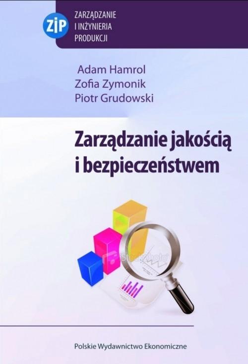 okładka Zarządzanie jakością i bezpieczeństwem, Książka | Zofia  Zymonik, Adam  Hamrol, Piotr Grudowski