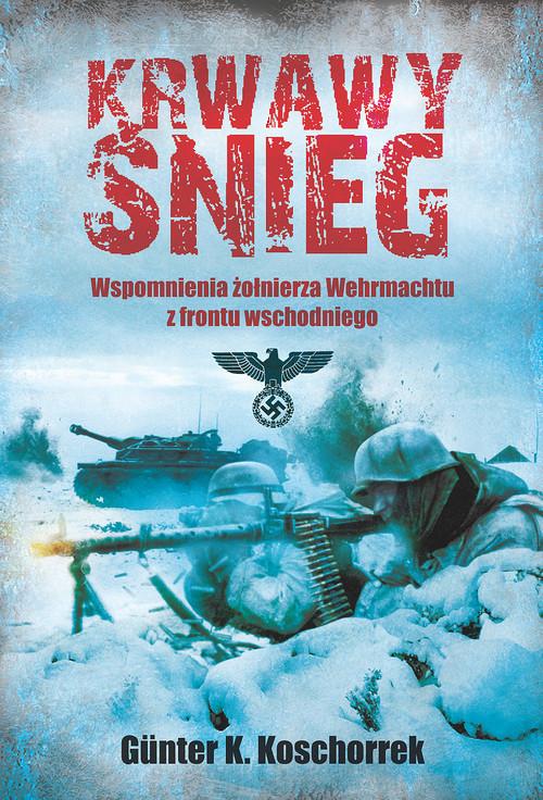 okładka Krwawy śnieg, Książka | Gunter K. Koschorrek