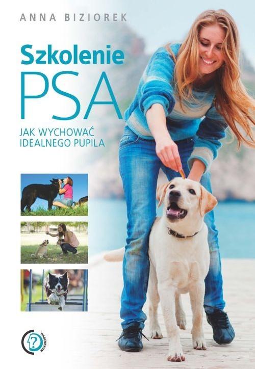 okładka Szkolenie psa Jak wychować idealnego pupila, Książka | Biziorek Anna