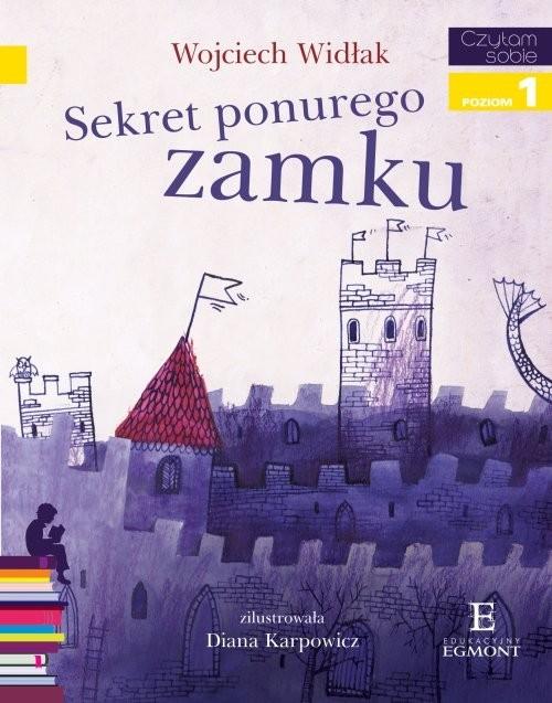 okładka Czytam sobie Sekret ponurego zamku Poziom 1, Książka | Widłak Wojciech