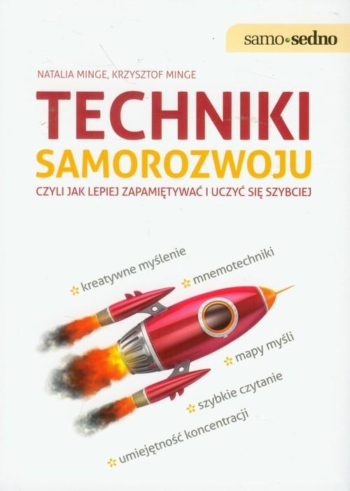 okładka Techniki samorozwoju czyli jak lepiej zapamiętywać i uczyć się szybciej, Książka | Natalia Minge, Krzysztof Minge