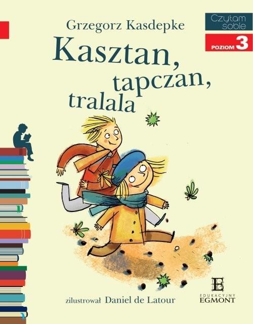 okładka Czytam sobie Kasztan, tapczan, tralala Poziom 3, Książka | Kasdepke Grzegorz