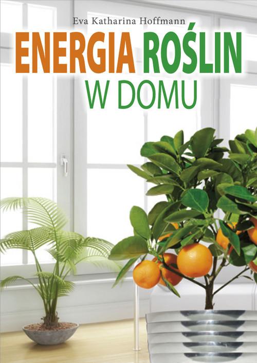 okładka Energia roślin w domu, Książka | Eva Katharina Hoffmann