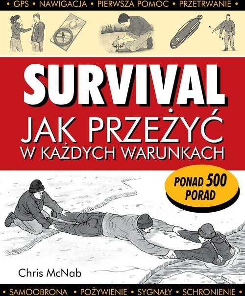 okładka Survival Jak przeżyć w każdych warunkach, Książka | Chris McNab
