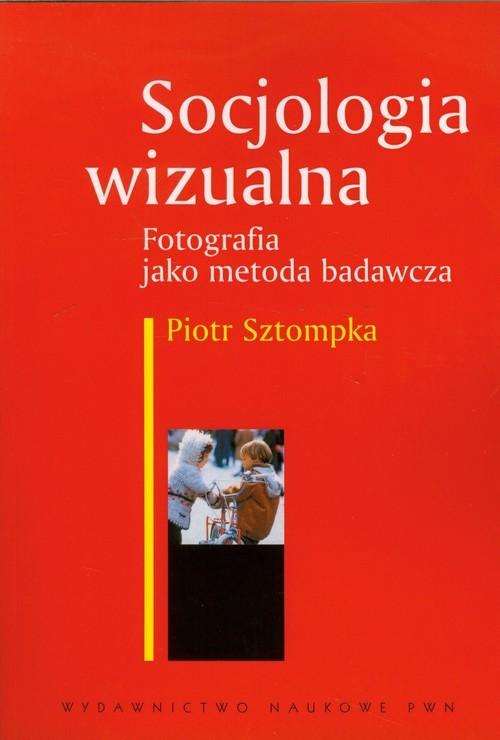 okładka Socjologia wizualna Fotografia jako metoda badawcza, Książka | Sztompka Piotr