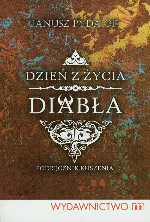 okładka Dzień z życia diabła Podręcznik kuszenia, Książka | Pyda Janusz