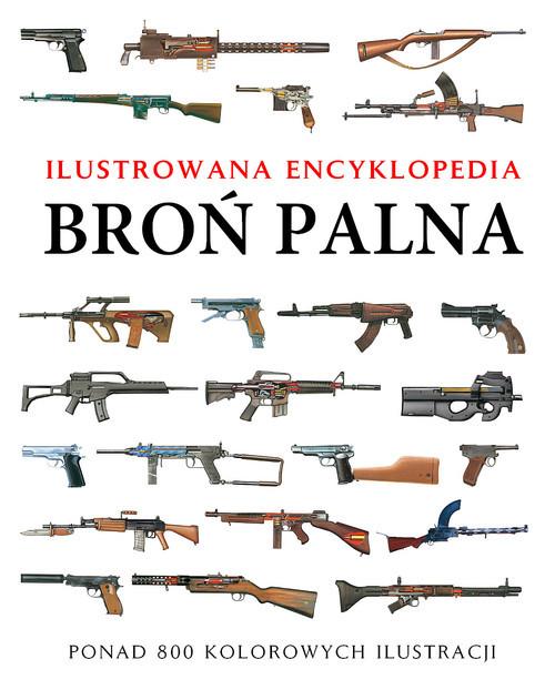 okładka Broń palna Ilustrowana encyklopedia, Książka   Martin J.  Dougherty