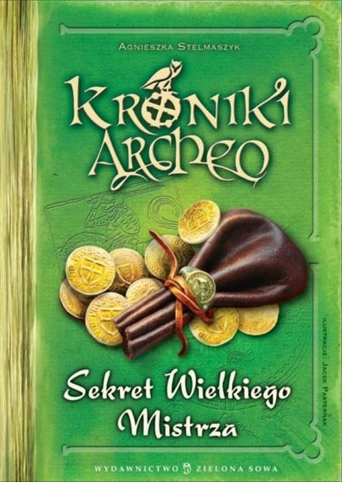 okładka Kroniki Archeo Sekret Wielkiego Mistrzaksiążka |  | Agnieszka Stelmaszyk