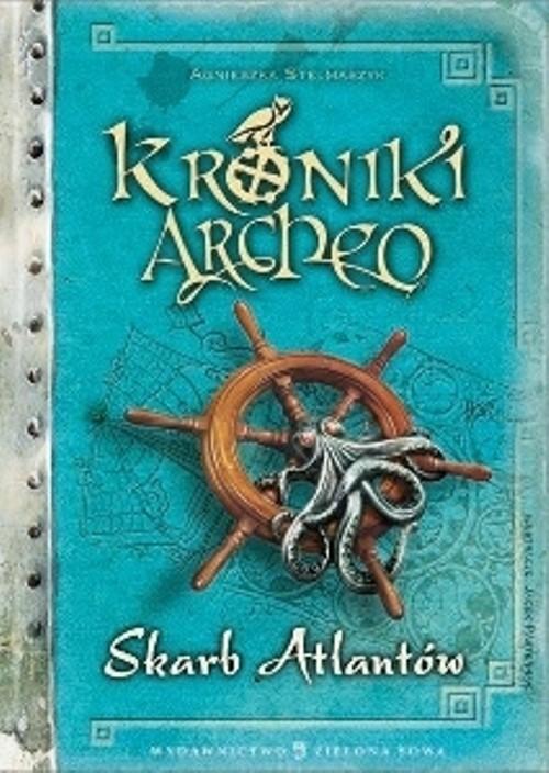 okładka Kroniki Archeo Skarb Atlantów, Książka | Stelmaszyk Agnieszka