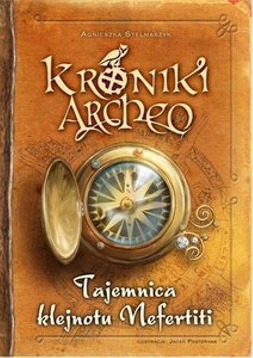 okładka Kroniki Archeo Tajemnica klejnotu Nefertiti, Książka | Agnieszka Stelmaszyk